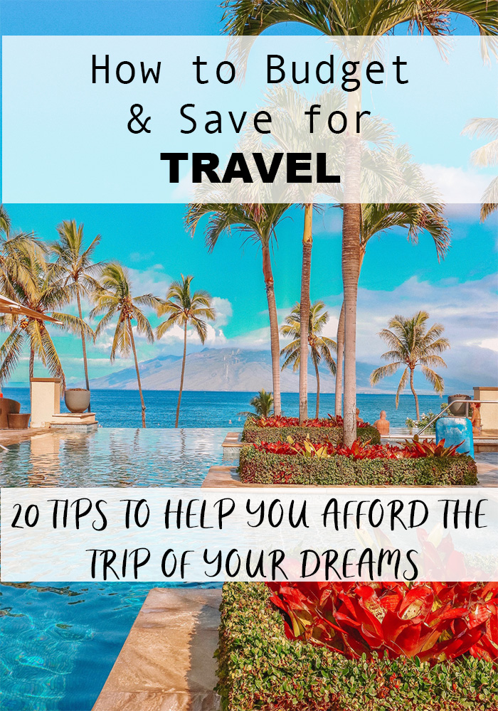 How to Budget and Save for Travel in 2019 || Best Tips and Tricks to Afford the Trip of Your Dreams || Kristywicks.com