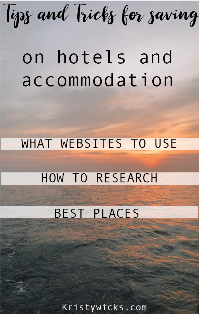 Tips and Tricks for Saving on Hotels and Accommodation || What websites to use, how to research, and hidden secrets to help you plan your vacation cheaply! Kristywicks.com